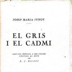 Libros antiguos: JOSEP MARIA JUNOY. EL GRIS I EL CADMI. BARCELONA, 1926. Lote 151499082