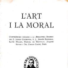 Libros antiguos: VV.AA. L'ART I LA MORAL. BARCELONA, 1928. Lote 151500798