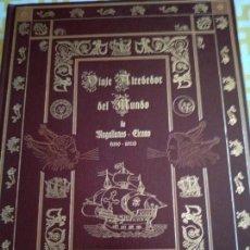 Libros antiguos: EDICIÓN LUJO NUMERADA VIAJE ALREDEDOR DEL MUNDO DE MAGALLANES ELCANO 1519-1552. Lote 151516158