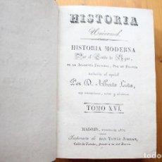Libros antiguos: HISTORIA UNIVERSAL HISTORIA MODERNA POR EL CONDE DE SEGUR MADRID 1832 TOMO XVI. Lote 151518178