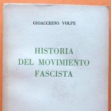 Libros antiguos: HISTORIA DEL MOVIMIENTO FASCISTA - GIOACCHINO VOLPE - VALLECCHI - 1935 - VER INDICE. Lote 151526538