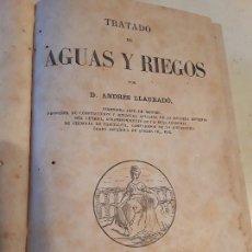 Libros antiguos: TRATADO DE AGUAS Y RIEGOS, DE ANDRÉS LLAURADO. 1878. GRABADOS.. Lote 151532842