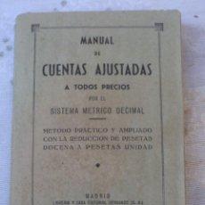 Libros antiguos: MANUAL DE CUENTAS AJUSTADAS A TODOS LOS PRECIOS POR EL SISTEMA METRICO DECIMAL -. Lote 151535774