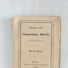 Libros antiguos: CHÜMMELS FÄMMTLICHE WERTE IN ANT BÁNDEN, BIERTER BAND LEIPZIG. BERLAG VON GEORG JOACHIM GÖFCHEN 1839. Lote 151563522