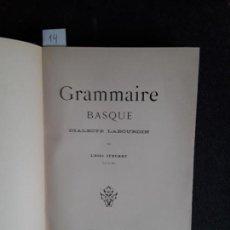 Libros antiguos: ITHURRY. GRAMMAIRE BASQUE. GRAMÁTICA VASCA. EUSKERA. LENGUA VASCA.. Lote 151568346