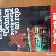 Libros antiguos: CRONICA SENTIMENTAL EN ROJO FRANCISCO GONZALEZ LEDESMA. Lote 151571286