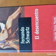 Libros antiguos: EL DESENCUENTRO FERNANDO SCHWARTZ. Lote 151571438