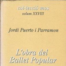 Libros antiguos: COL·LECCIO MOS VOLUM XXVII L'OBRA DEL BALLET POPULAR JORDI PUERTO I PARRAMON GISC. Lote 151571446