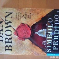Libros antiguos: EL SIMBOLO PERDIDO DAN BROWN. Lote 151571562