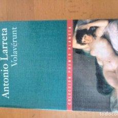 Libros antiguos: VOLAVERUNT ANTONIO LARRETA. Lote 151571922