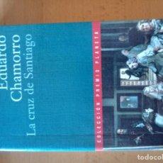 Libros antiguos: LA CRUZ DE SANTIAGO EDUARDO CHAMORRO. Lote 151572090