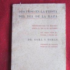Libros antiguos: DISCURSO EN LA FIESTA DEL DIA DE LA RAZA. DR. GOMÁ Y TOMÁS. 1934 BS. AIRES. . Lote 151640350
