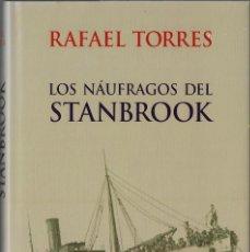 Libros antiguos: LOS NAUFRAGOS DEL STANBROOK - RAFAEL TORRES. Lote 151648502