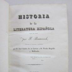 Libros antiguos: BOUTERWEK, CORTINA, UGALDE. HISTORIA DE LA LITERATURA ESPAÑOLA. MADRID: IMP. DE EUSEBIO AGUADO, 1829. Lote 151668998