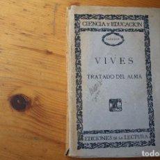 Libros antiguos: VIVES TRATADO DEL ALMA. Lote 151705298
