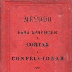 Libros antiguos: CARMEN RUIZ Y ALÁ : MÉTODO PARA APRENDER A CORTAR Y CONFECCIONAR (C. 1880). Lote 151891422