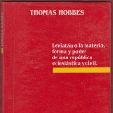 Libros antiguos: LEVIATÁN O LA MATERIA,FORMA Y PODER DE UNA REPÚBLICA ECLESIÁSTICA Y CIVIL THOMAS HOBBES LE2823. Lote 151950886