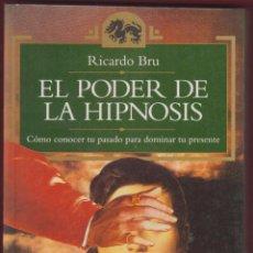 Libros antiguos: EL PODER DE LA HIPNOSIS RICARDO BRU EDT TEMA DE HOY AÑO 1994 PÁGINAS 284 LE 2826. Lote 151957918