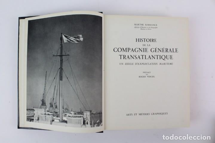 Alte Bücher: L-2366 HISTOIRE DE LA COMPAGNIE GENERALE TRANSATLANTIQUE. ROGER VERCEL.ED METIERS GRAPHIQUE AÑO 1955 - Foto 3 - 152004498