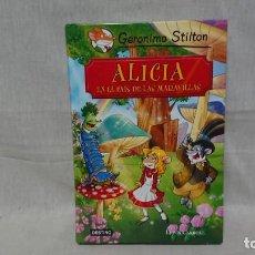 Libros antiguos: GERONIMO STILTON - ALICIA EN EL PAÍS DE LAS MARAVILLAS . Lote 152027326