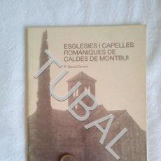 Libros antiguos: TUBAL ESGLESIES I CAPELLES ROMANIQUES DE CALDES DE MONTBU. Lote 152034362