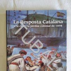 Libros antiguos: TUBAL LA RESPOSTA CATALANA A LA PERDUA COLONIAL DE 1898. Lote 152036422