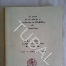 Libros antiguos: TUBAL 25 AÑOS DE LA VIDA DE LA ASOCIACIÓN DE BIBLIÓFILOS DE BARCELONA EN RAMA BIBLIOFILIA. Lote 152037038