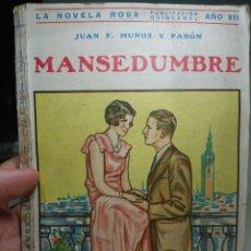 Libros antiguos: MANSEDUMBRE, NOVELA ROSA, 1930. Lote 152054202