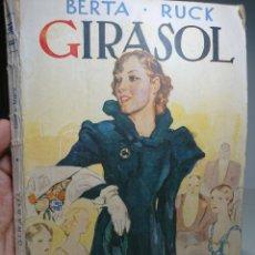 Libros antiguos: GIRASOL, BERTA RUCK, 1936, NOVELA ROSA. Lote 152054265