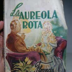 Libros antiguos: LA AUREOLA ROTA, FLORENCIA BARCLAY, NOVELA ROSA. Lote 152054420