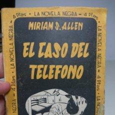Libros antiguos: EL CASO DEL TELÉFONO, MIRIAM S.ALLEN, LA NOVELA NEGRA. Lote 152055224