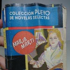 Libros antiguos: MARIA MARTI, LES PRESENTO MI MUJER, COLECCIÓN PUEYO NOVELAS SELECTAS. Lote 152055332