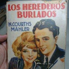 Libros antiguos: LOS HEREDEROS BURLADOS, 1933, NOVELA ROSS, M. COURTHS MAHLER. Lote 152055753