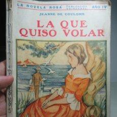 Libros antiguos: LA QUE QUISO VOLAR, JEANNE DE COULOMB, NOVELA ROSA. Lote 152055822