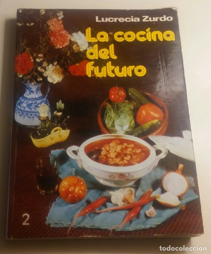 LA COCINA DEL FUTURO 2 (Libros Antiguos, Raros y Curiosos - Cocina y Gastronomía)
