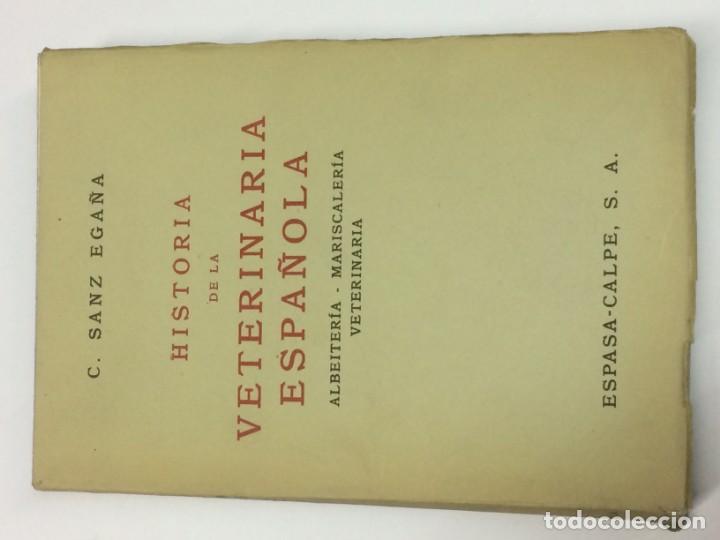 AÑO 1941 - SANZ EGAÑA HISTORIA DE LA VETERINARIA ESPAÑOLA. ALBEITERÍA, MARISCALERÍA, VETERINARIA. (Libros Antiguos, Raros y Curiosos - Ciencias, Manuales y Oficios - Otros)