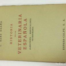 Libros antiguos: AÑO 1941 - SANZ EGAÑA HISTORIA DE LA VETERINARIA ESPAÑOLA. ALBEITERÍA, MARISCALERÍA, VETERINARIA.. Lote 152141882