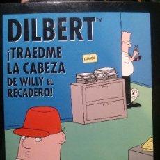 Libros antiguos: DILBERT ¡TRAEDME LA CABEZA DE WILLY EL RECADERO!, SCOTT ADAMS. Lote 152138566