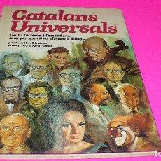 Libros antiguos: CATALANS UNIVERSALS, EDITORIAL HMB DEL 1980.. Lote 152163258