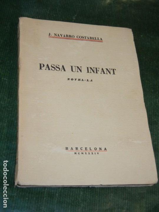 PASSA UN INFANT, DE J.NAVARRO COSTABELLA - 1934 (Libros antiguos (hasta 1936), raros y curiosos - Literatura - Narrativa - Otros)