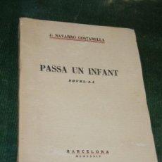 Libros antiguos: PASSA UN INFANT, DE J.NAVARRO COSTABELLA - 1934. Lote 152167510