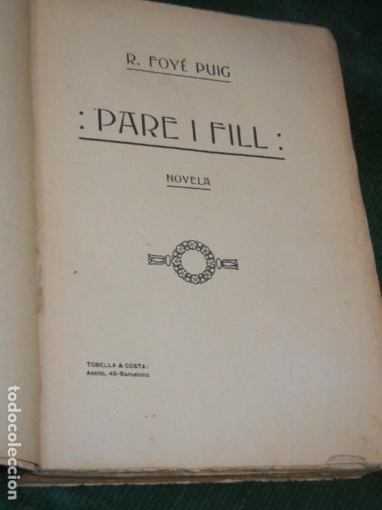 Libros antiguos: PARE I FILL, DE R. FOYE PUIG - TOBELLA&COSTA 1905 - Foto 2 - 152167962