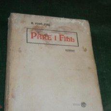 Libros antiguos: PARE I FILL, DE R. FOYE PUIG - TOBELLA&COSTA 1905. Lote 152167962