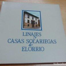 Libros antiguos: LINAJES Y CASAS SOLARIEGAS DE ELORRIO JAIME DE KEREXETA AÑO 1987. Lote 152178654