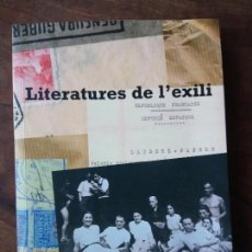 Libros antiguos: LITERATURES DE L'EXILI - JULIA GUILLAMON - 2005. Lote 152189862