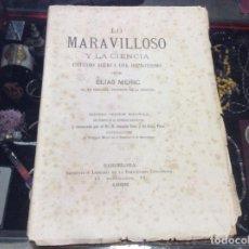 Libros antiguos: LO MARAVILLOSO Y LA CIENCIA. ESTUDIO ACERCA DEL HIPNOTISMO. 1888. Lote 152198854