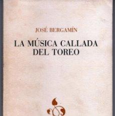 Libros antiguos: LA MÚSICA CALLADA DEL TOREO. Lote 152199114