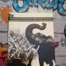 Libros antiguos: LAS AVENTURAS AFRICANAS DE CASTOR ALBAR ENCINARES. Lote 152222085