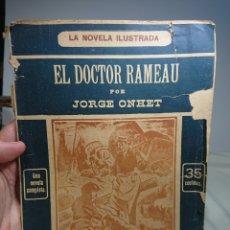 Libros antiguos: EL DOCTOR RAMEAU, POR JORGE ONHET, LA NOVELA ILUSTRADA. Lote 152227956