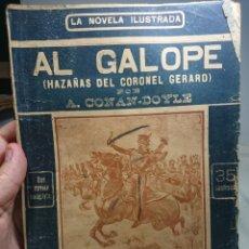 Libros antiguos: AL GALOPE, HAZAÑAS DEL CORONEL GERARD, LA NOVELA ILUSTRADA, A. CONAN DOYLE. Lote 152228469